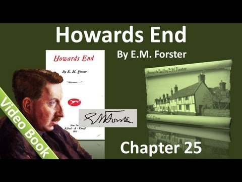 Chapter 25 – Howards End by EM Forster