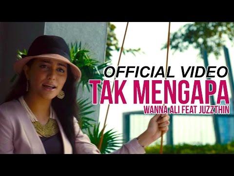 Wanna Ali Feat Juzzthin - Tak Mengapa (Official Music Video)