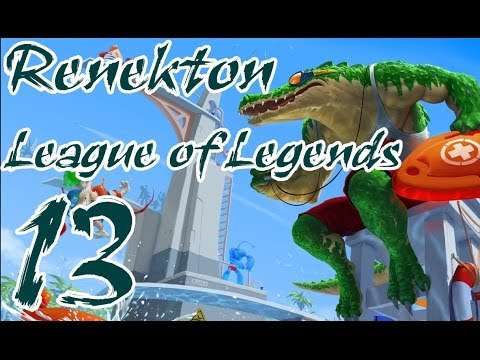 League of Legends - Renekton Aha Ayna Oyun #13
