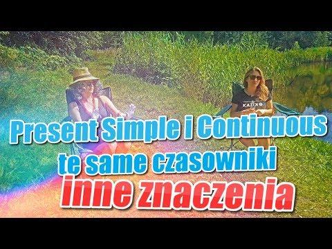 ► NAUKA ANGIELSKIEGO: Czasy Present Simple I Continuous Razem, Te Same Czasowniki, Inne Znaczenia.