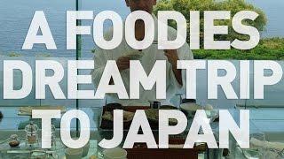 A Foodie's Dream Trip To Japan