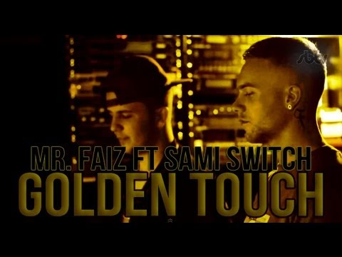 Mr. Faiz - Golden Touch (feat. Sami Switch)