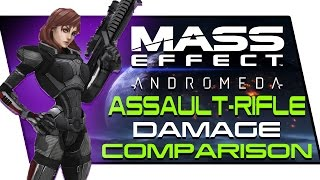 All Assault Rifles Damage Comparison - Mass Effect Andromeda Best Assault Rifles for Insanity!