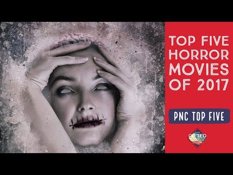 Top Five - Horror Movies of 2017