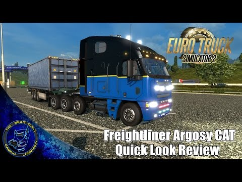 Euro Truck Simulator 2 (v1.18s): Quick Look Review Freightliner Argosy CAT