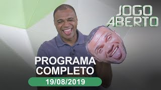 Jogo Aberto - 19/08/2019 - Programa completo