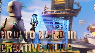 How to build in creativity mode (Fortnite)