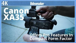 Canon XA35 Offers Pro Features in Compact Form Factor (Sponsored)