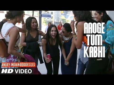 Aaoge Tum Kabhi VIDEO Song | Angry Indian Goddesses | T-Series