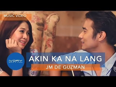 JM De Guzman - Akin Ka Na Lang (Official Music Video)