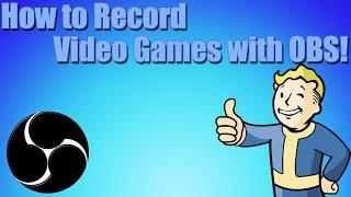 How To Record Video Games With Open Broadcaster Software (OBS Settings)