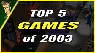 Top 5 BEST Games of 2003