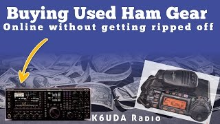Buying Used Ham Gear Online For Cheap - Do's & Don'ts - K6UDA Radio