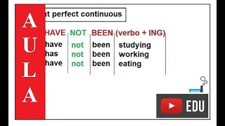 Aula 09 - (pt 2) - Present perfect, present perfect continuous.