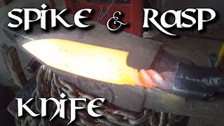 Forging a Spike & Rasp Knife