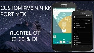 CUSTOM ROM AV6 4.4 KK •FAKE  ALCATEL OT C1 C3 & C5