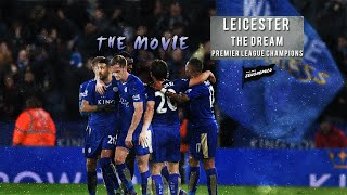 Leicester City The Dream Premier League Champions 2015 2016 Hd