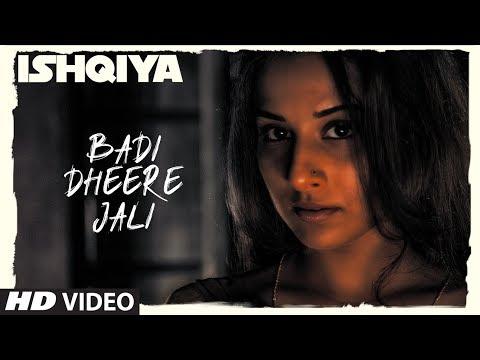 Badi Dheere Jali Full Song - Ishqiya