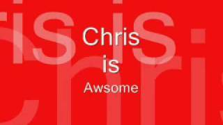 ChrisISawsome song