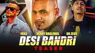 Song Teaser ► Desi Bandri: Benny Dhaliwal, IKKA | Dr Zeus | Full Song Releasing on 27 August