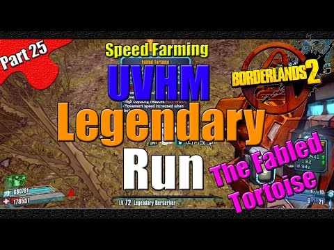 Borderlands 2 | The Legendary Run | UVHM Speed Farm | #25 | The Fabled Tortoise