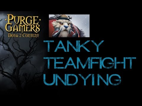 Dota 2 AD Tanky Teamfight Undying