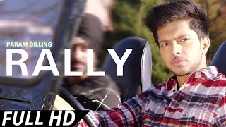 RALLY - Param Billing ● Latest Punjabi Song ● Punj-aab Records