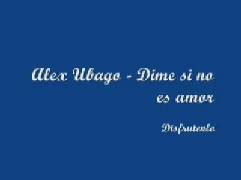 Alex Ubago - Alex Ubago Dime si no es amor