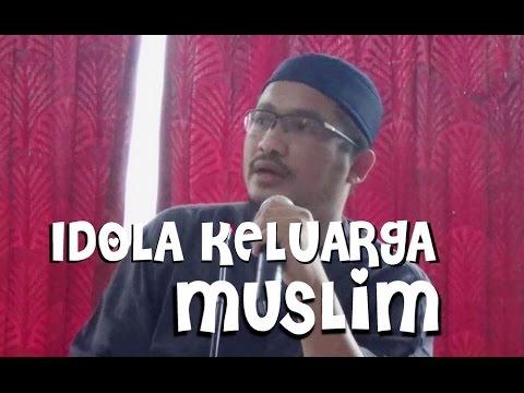 Idola Keluarga Muslim - Ustadz Abdullah Taslim, MA