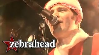 Watch Zebrahead All I Want For Christmas Is You video