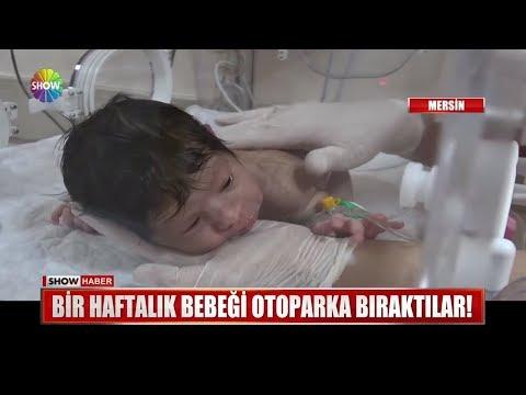 Bir haftalık bebeği otoparka bıraktılar!