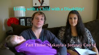 Living with a Child with a Disability Series: Part Three; Makayla`s Journey Continued