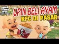 Download Video Upin Ipin beli Ayam KFC di Pasar GTA Lucu MP3 3GP MP4 FLV WEBM MKV Full HD 720p 1080p bluray