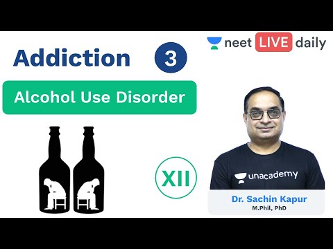 Addiction - L 3 | Alcohol Use Disorder | Unacademy NEET | NEET LIVE DAILY | Biology | Sachin Sir