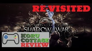 """2018 Re-Review - Middle-earth: Shadow of War """"Should you play it now?"""""""