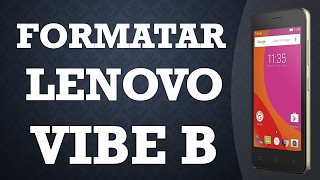 Como Formatar o Lenovo Vibe B (hard reset)
