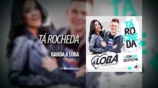 Banda A Loba - Tá Rocheda