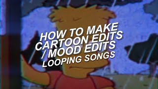 How To Make a Loop - Tutorial (Cartoon Edits/Mood Edits)