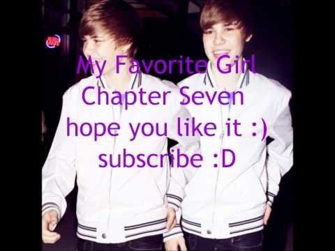 My Favorite Girl; Justin Bieber Fan Fiction {Chapter 7}