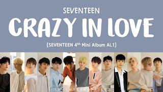 [LYRICS/??] SEVENTEEN (???) - Crazy In Love [Al1 4th Mini Album]