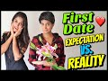 First Date : Expectation VS Reality