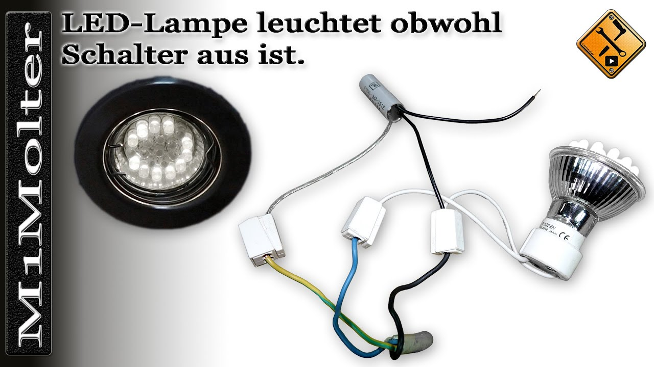 led lampen leuchten nach ausschalten was nun m1molter youtube. Black Bedroom Furniture Sets. Home Design Ideas
