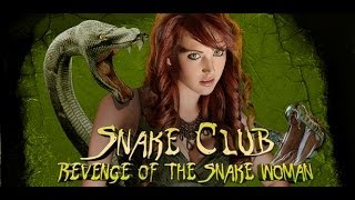 SNAKE CLUB: REVENGE OF THE SNAKE WOMAN Trailer