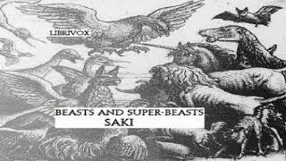 Beasts and Super-Beasts | Saki | Short Stories | Audiobook Full | English | 2/4