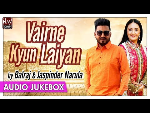 VAIRNE KYUN LAIYAN | Best Of Balraj & Jaspinder Narula | Punjabi Jukebox | Priya Audio
