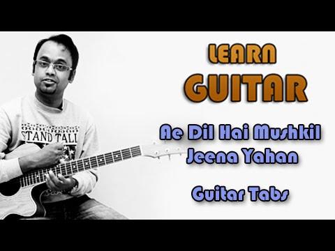 How To Play - Ae Dil Hai Mushkil Jeena Yahan - Guitar Tabs -...