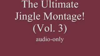 The Ultimate Jingle Montage! (Volume 3)