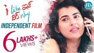 I Like It This Way - An Independent Film by Prema Malini Vanam || Archana || Shivakumar
