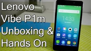 Lenovo Vibe P1m Unboxing And Hands On Review