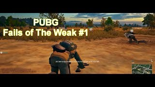 PUBG: Fails of The Weak #1